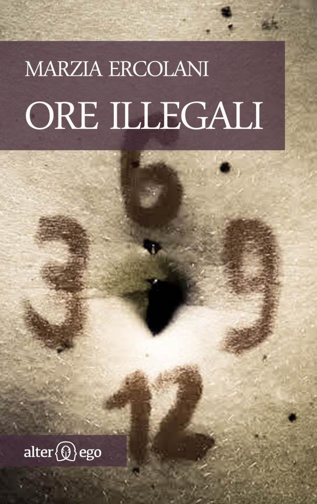 Marzia Ercolani - Ore illegali
